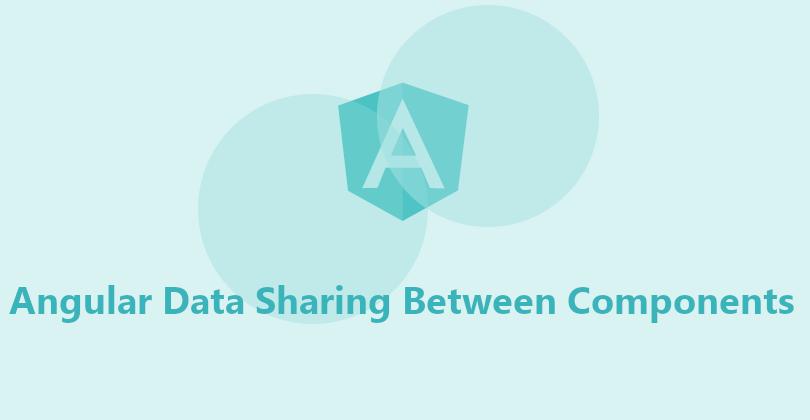 Angular Passing Data Between Components