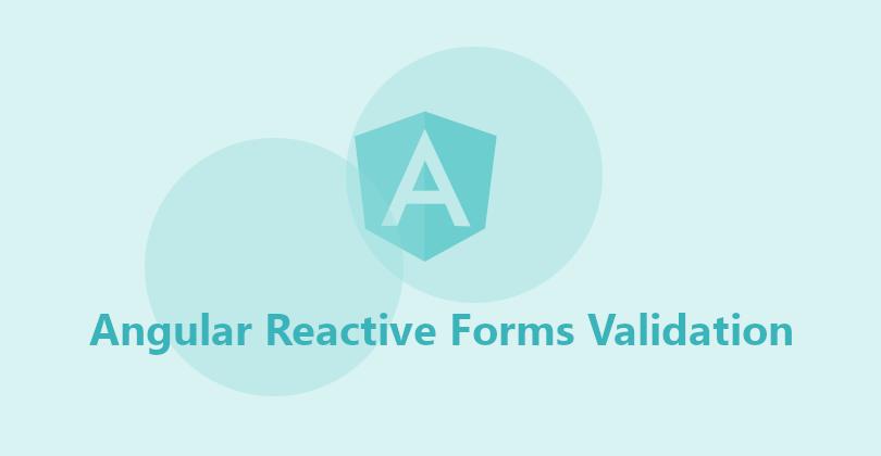 Angular Reactive Forms Validation