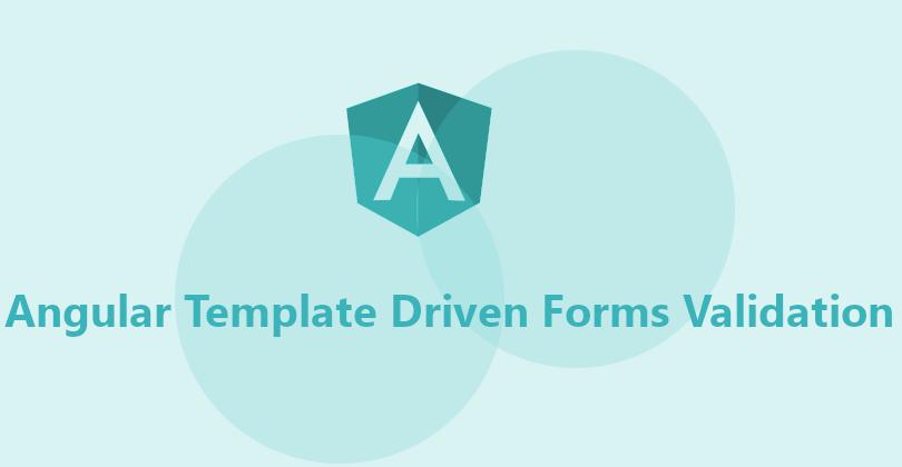 Angular Template Driven Forms Validation