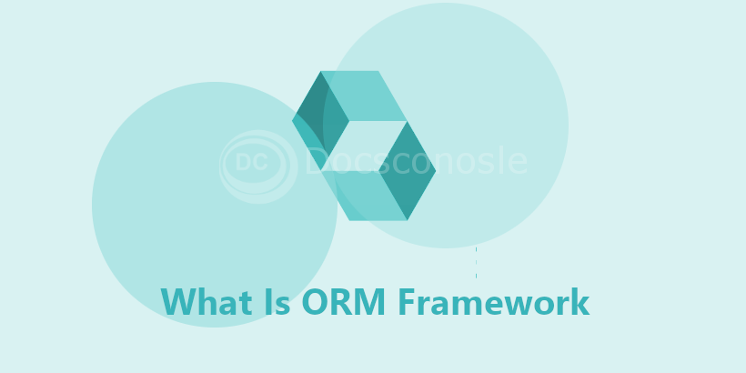 What Is ORM Framework