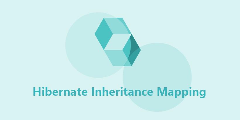Hibernate Inheritance Mapping