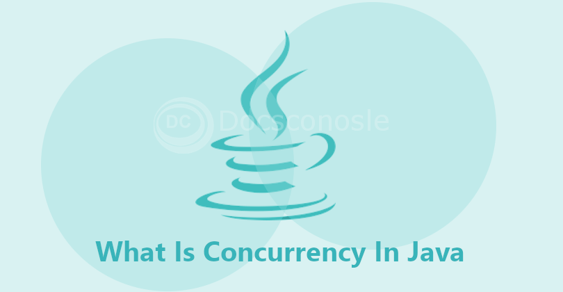 What Is Concurrency In Java