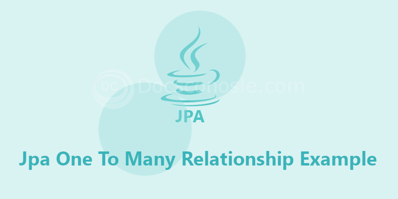 Jpa One To Many Relationship Example