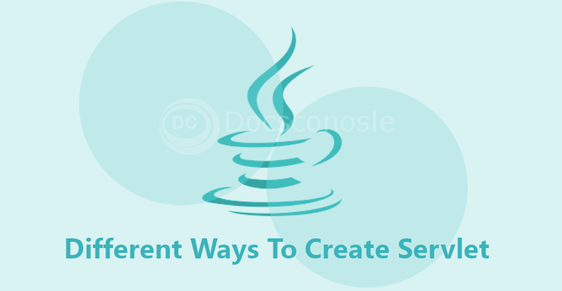 Different Ways To Create Servlet