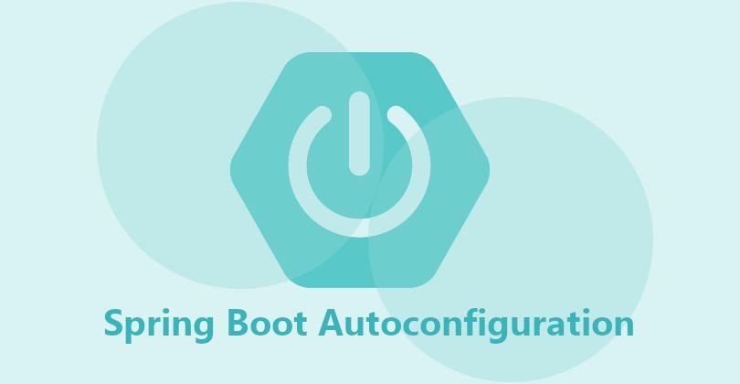 Spring Boot Autoconfiguration