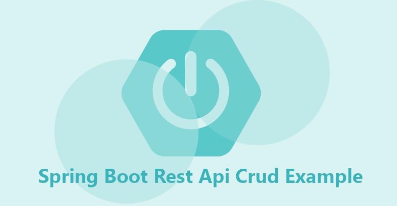 Spring Boot Rest Api Crud Example