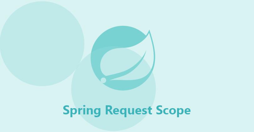 Spring Request Scope