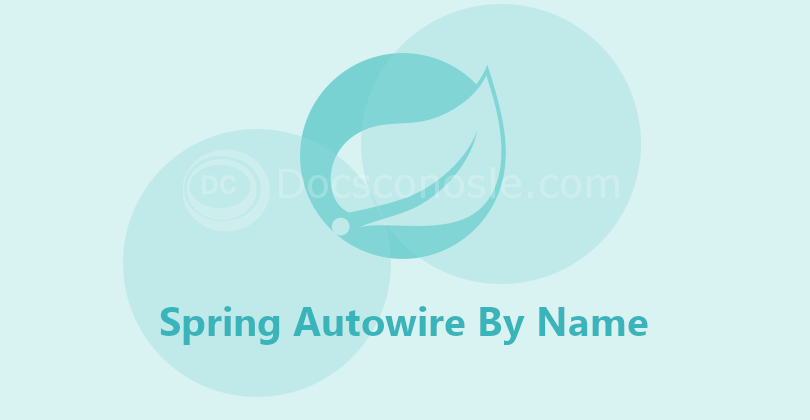 Spring Autowire By Name